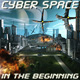 Cyber Space - In The Beginning